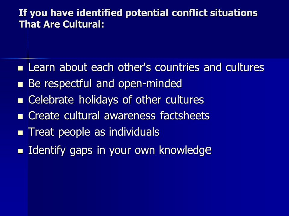 Learn about each other s countries and cultures
