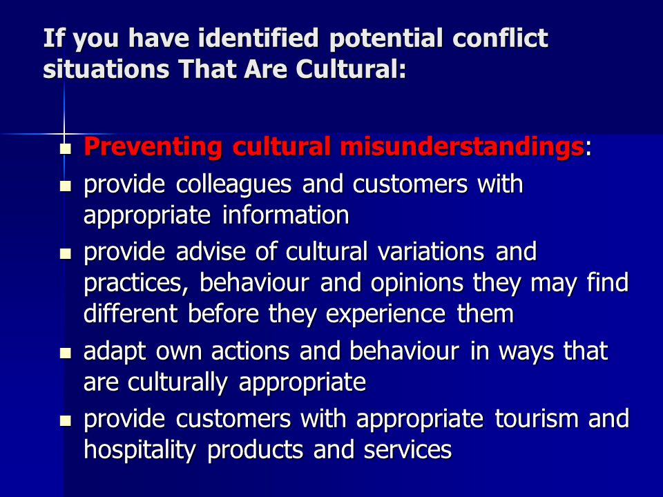 If you have identified potential conflict situations That Are Cultural: