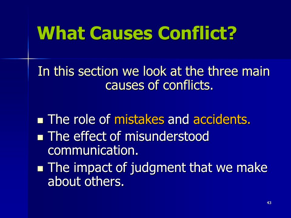 In this section we look at the three main causes of conflicts.