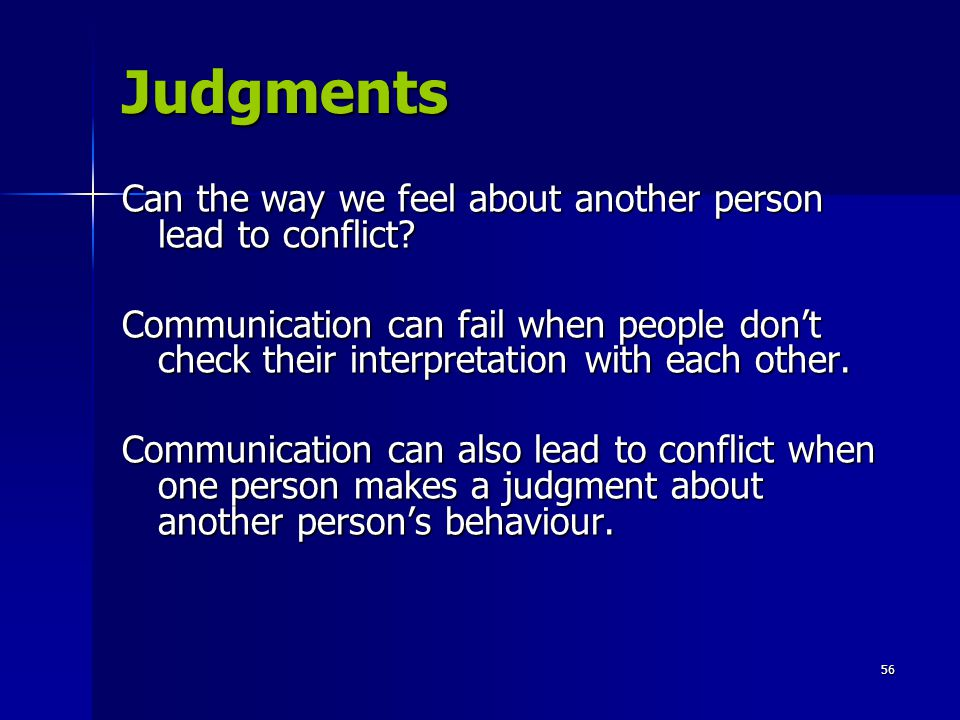 Judgments Can the way we feel about another person lead to conflict