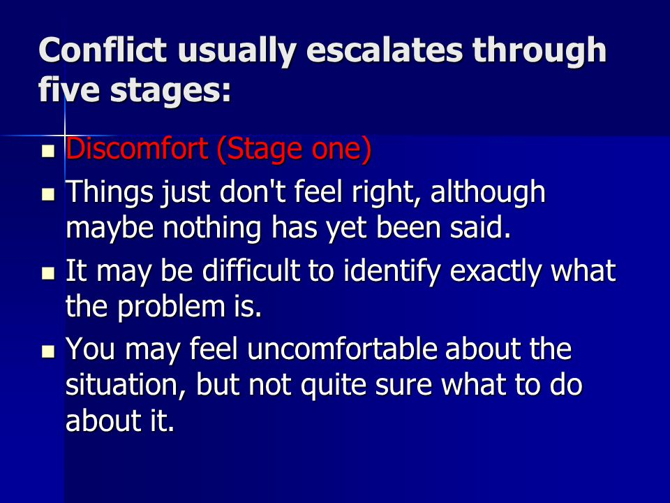 Conflict usually escalates through five stages: