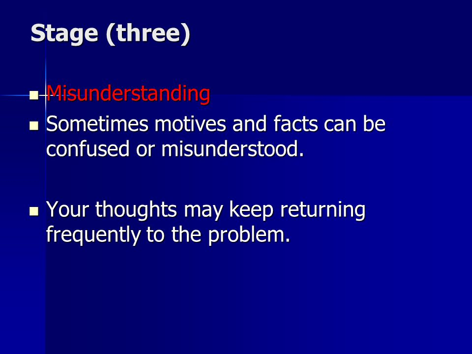 Stage (three) Misunderstanding