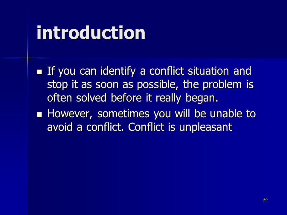 introduction If you can identify a conflict situation and stop it as soon as possible, the problem is often solved before it really began.