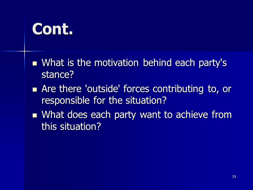 Cont. What is the motivation behind each party s stance