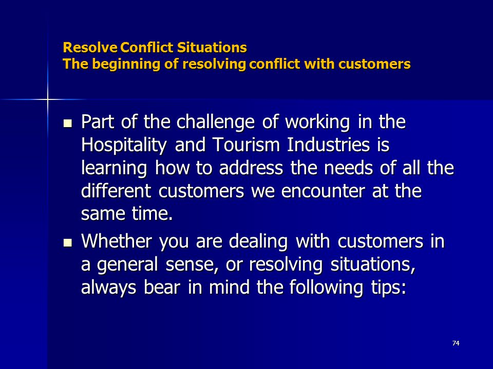 Resolve Conflict Situations The beginning of resolving conflict with customers
