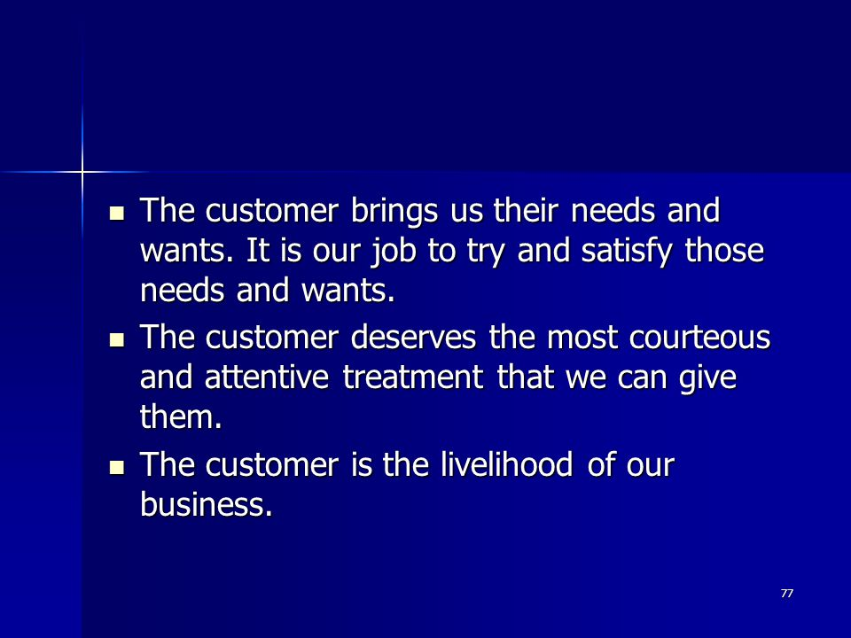 The customer brings us their needs and wants