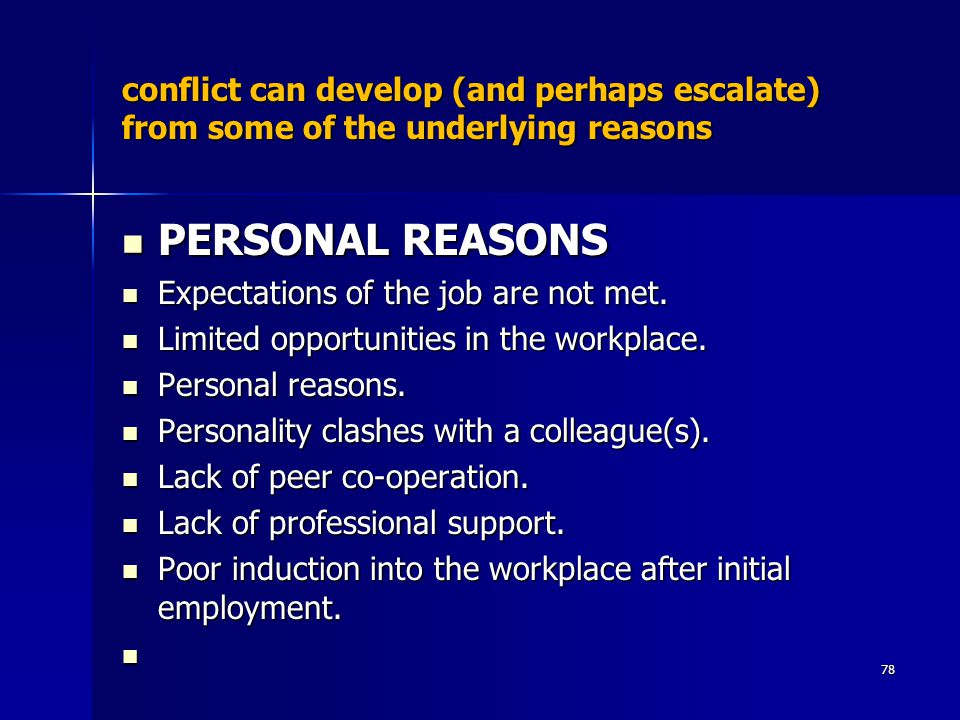 conflict can develop (and perhaps escalate) from some of the underlying reasons
