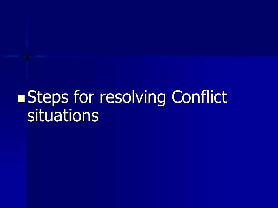 Steps for resolving Conflict situations