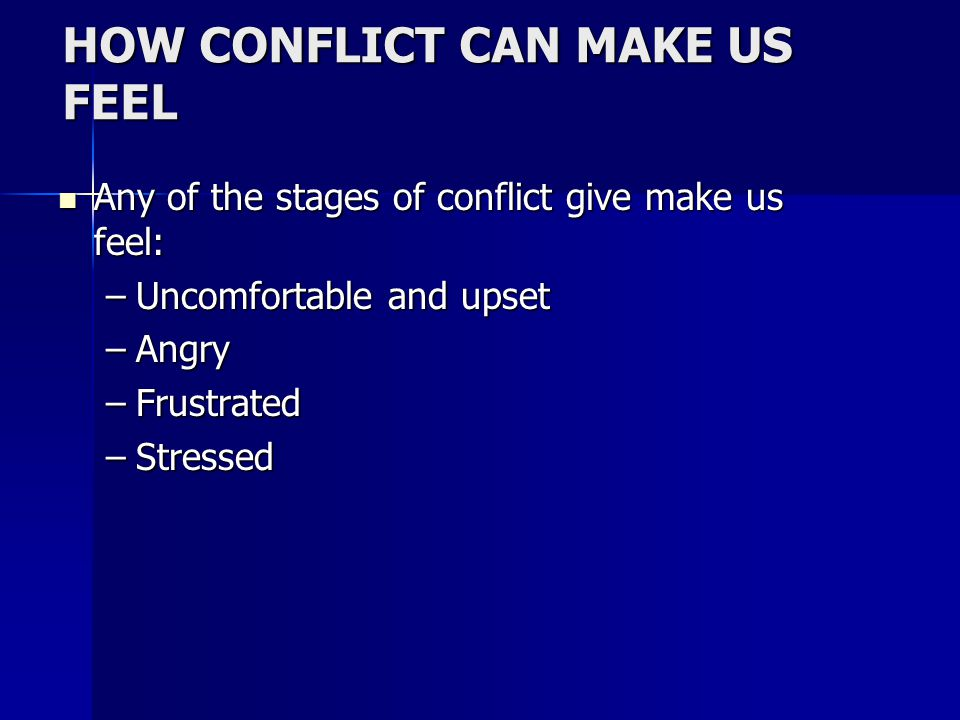 HOW CONFLICT CAN MAKE US FEEL