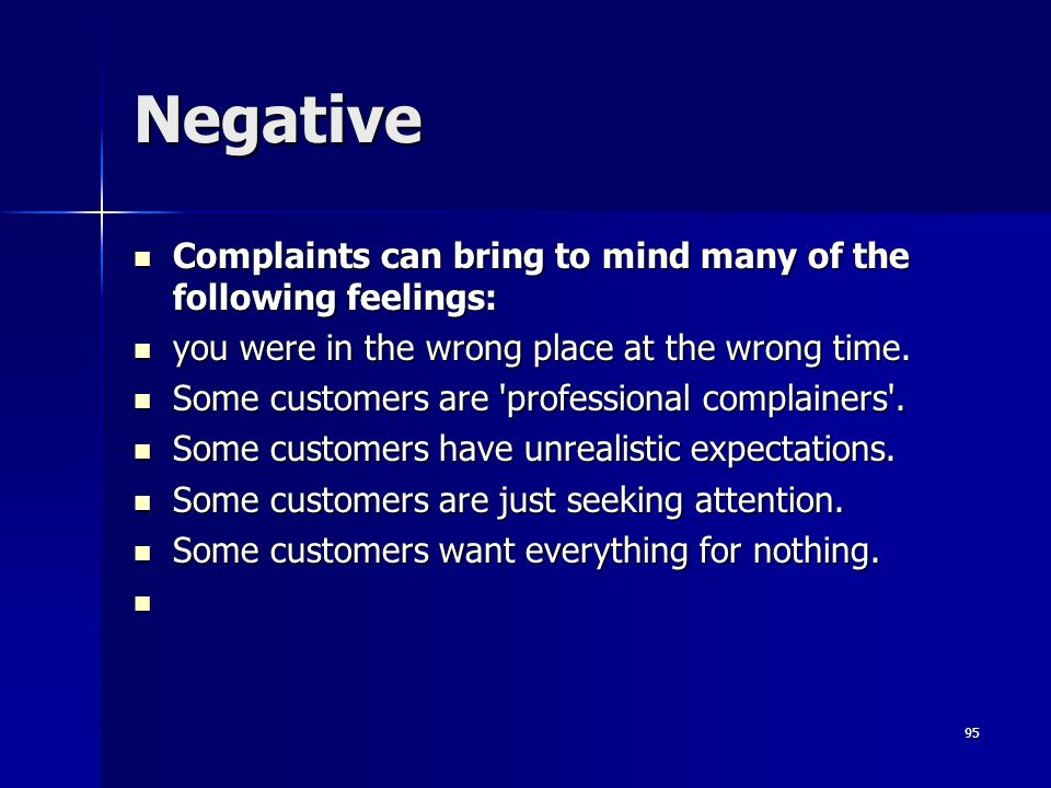 Negative Complaints can bring to mind many of the following feelings: