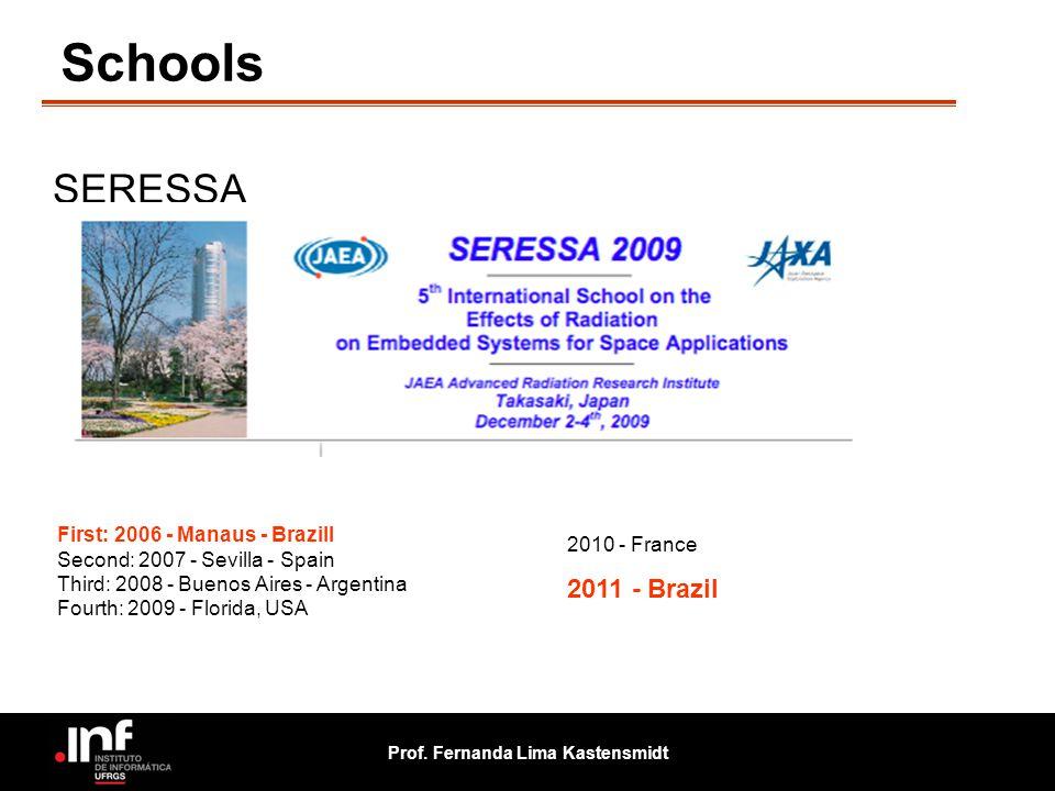 Schools SERESSA 2011 - Brazil First: 2006 - Manaus - Brazill