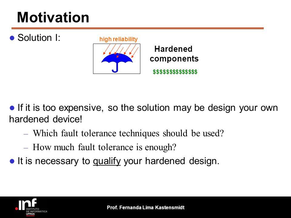 Motivation Solution I: