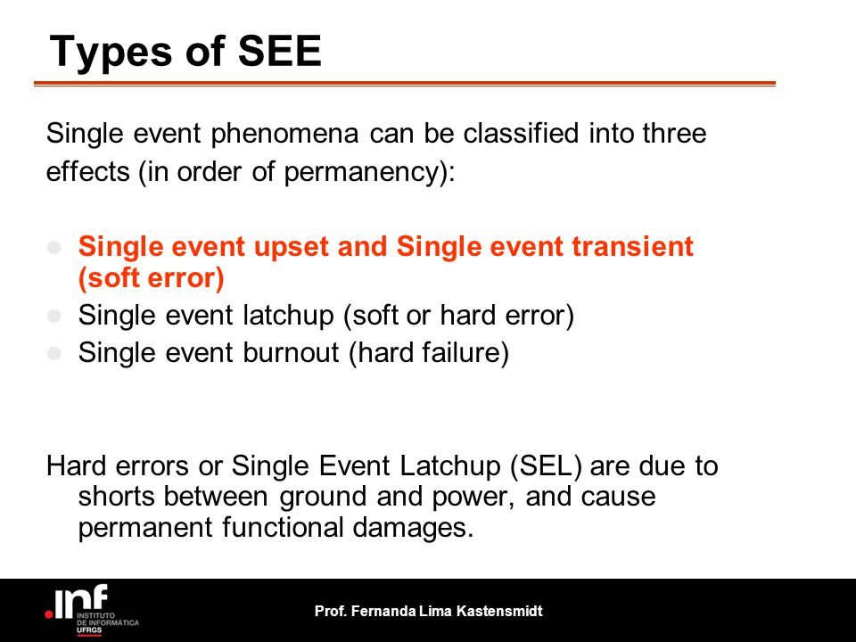 Types of SEE Single event phenomena can be classified into three