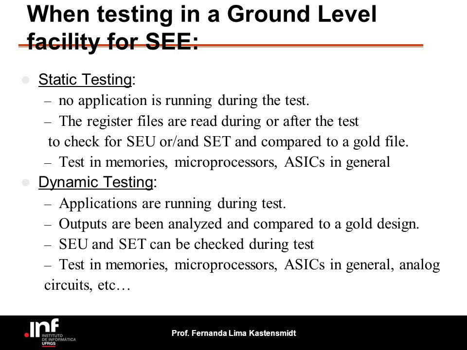 When testing in a Ground Level facility for SEE: