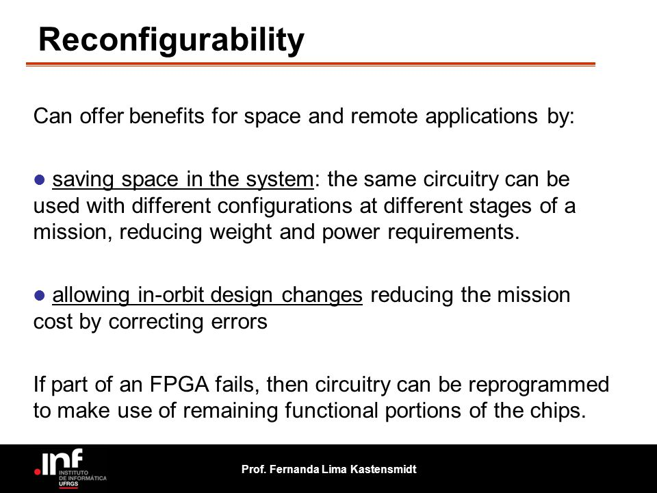 Reconfigurability Can offer benefits for space and remote applications by: