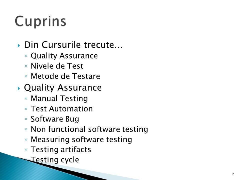 Cuprins Din Cursurile trecute… Quality Assurance Nivele de Test
