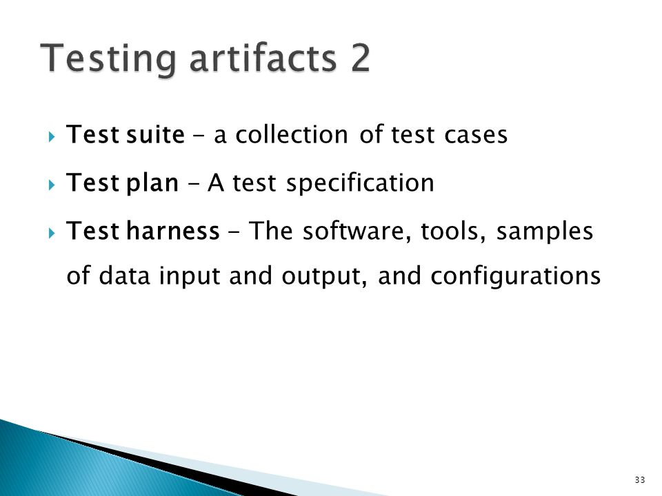 Testing artifacts 2 Test suite - a collection of test cases