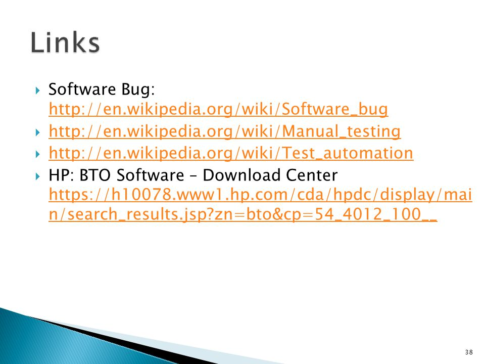 Links Software Bug: http://en.wikipedia.org/wiki/Software_bug