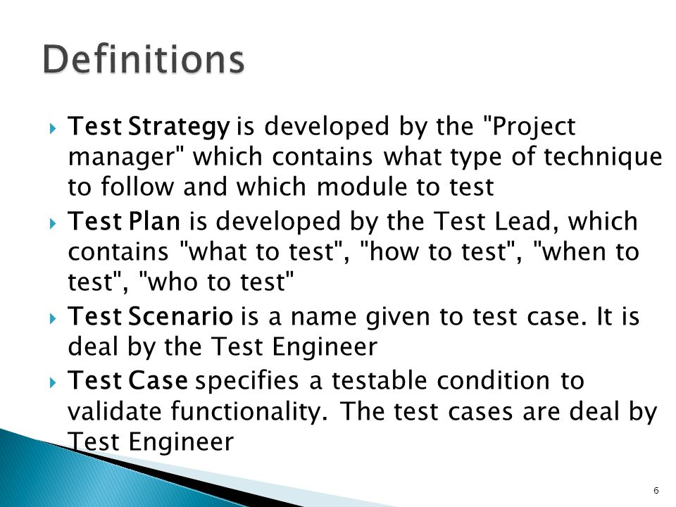 Definitions Test Strategy is developed by the Project manager which contains what type of technique to follow and which module to test.