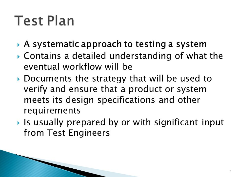Test Plan A systematic approach to testing a system
