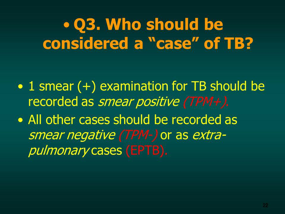 Q3. Who should be considered a case of TB