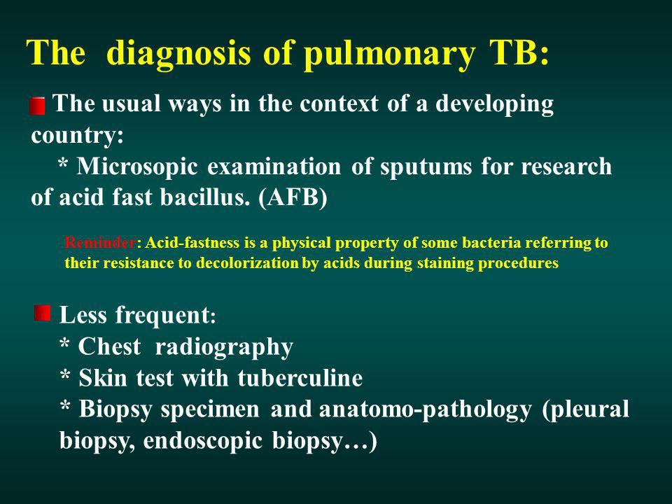 The diagnosis of pulmonary TB: