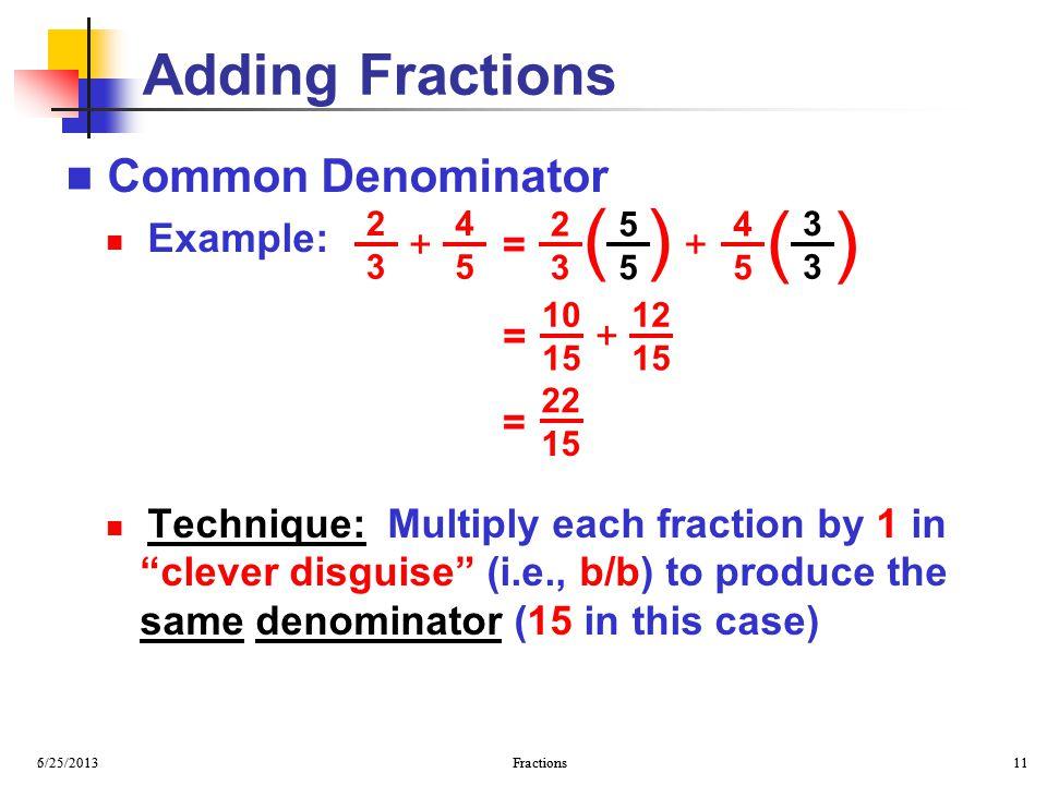 ( ) Adding Fractions Common Denominator Example: