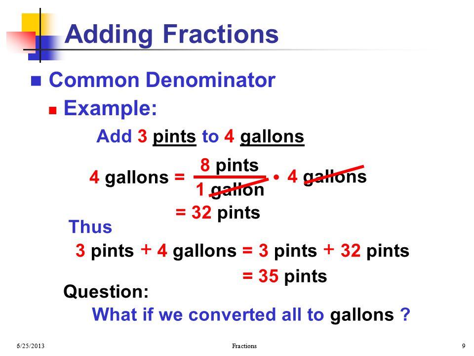 Adding Fractions Common Denominator Example: •