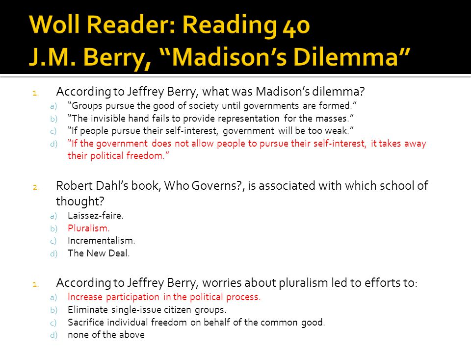 Woll Reader: Reading 40 J.M. Berry, Madison's Dilemma