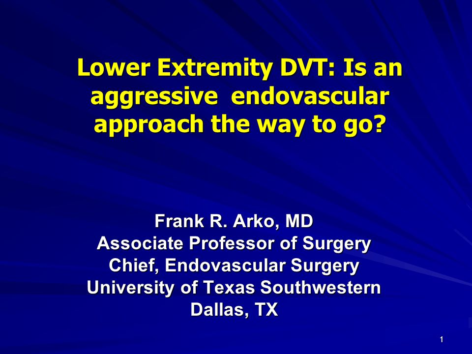 Lower Extremity DVT: Is an aggressive endovascular approach the way to go