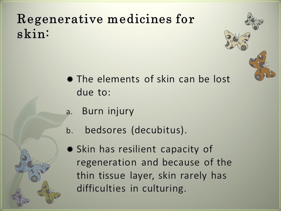 Regenerative medicines for skin:
