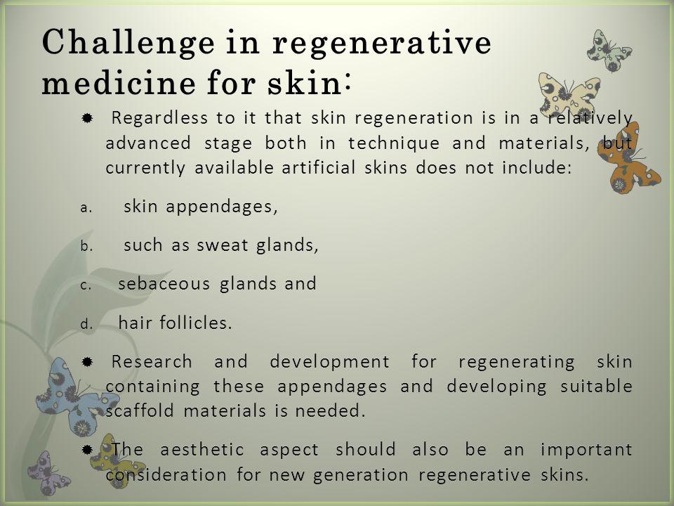 Challenge in regenerative medicine for skin: