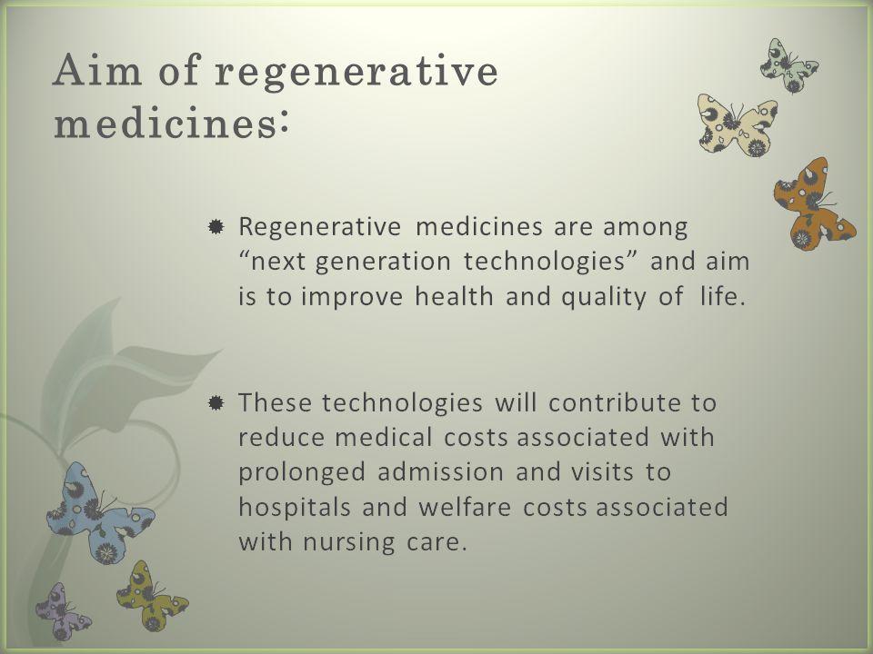 Aim of regenerative medicines: