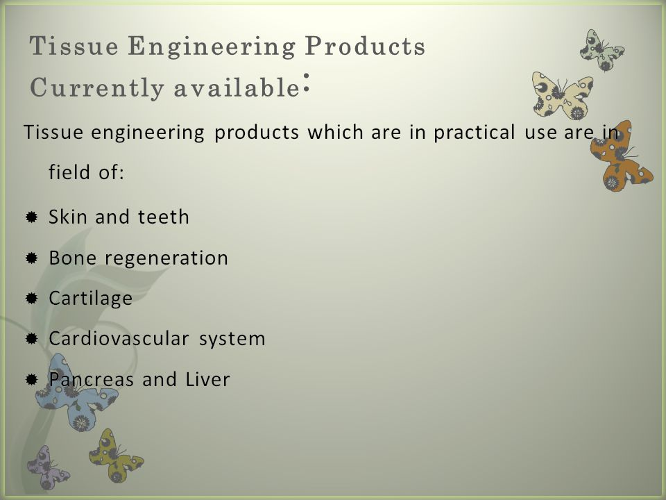 Tissue Engineering Products Currently available: