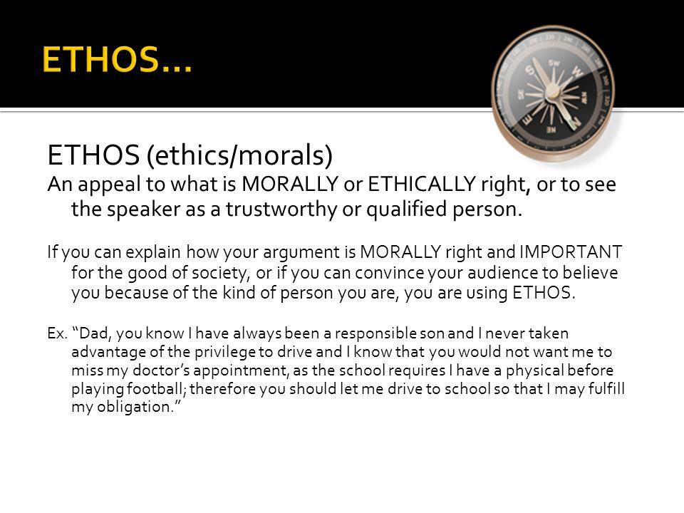 ETHOS… ETHOS (ethics/morals)
