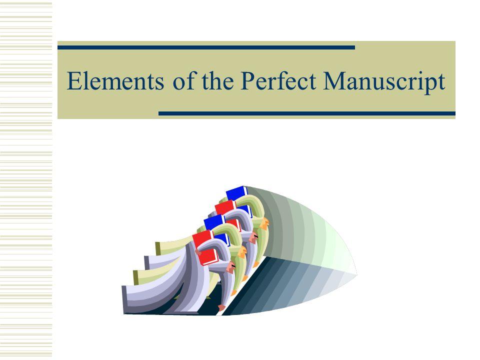 Elements of the Perfect Manuscript