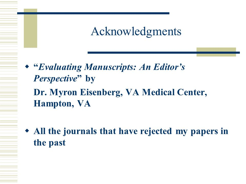 Acknowledgments Evaluating Manuscripts: An Editor's Perspective by