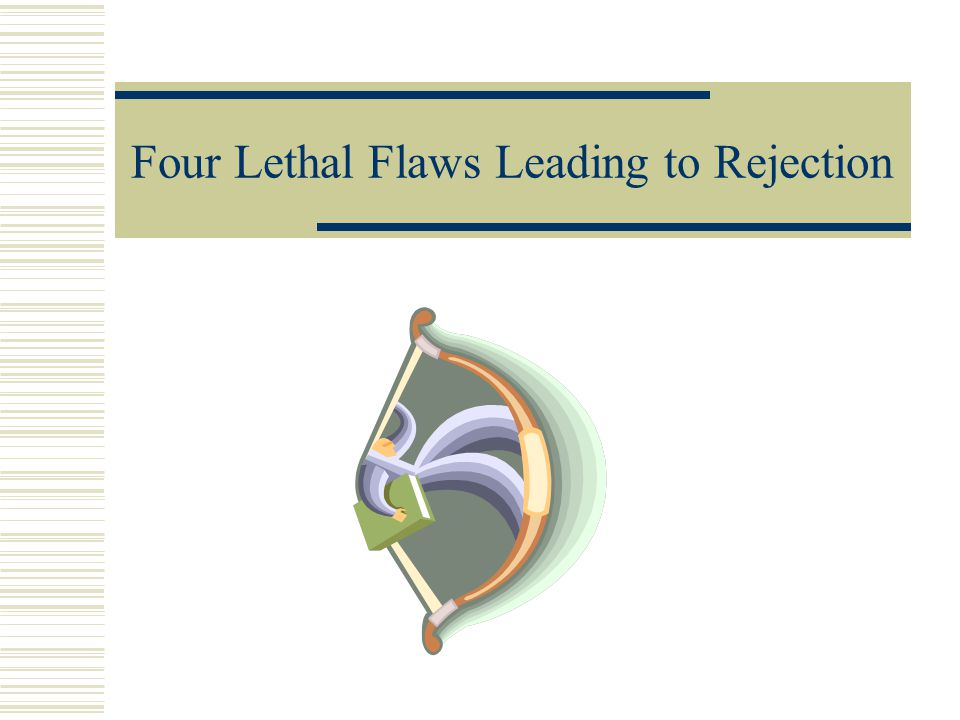 Four Lethal Flaws Leading to Rejection