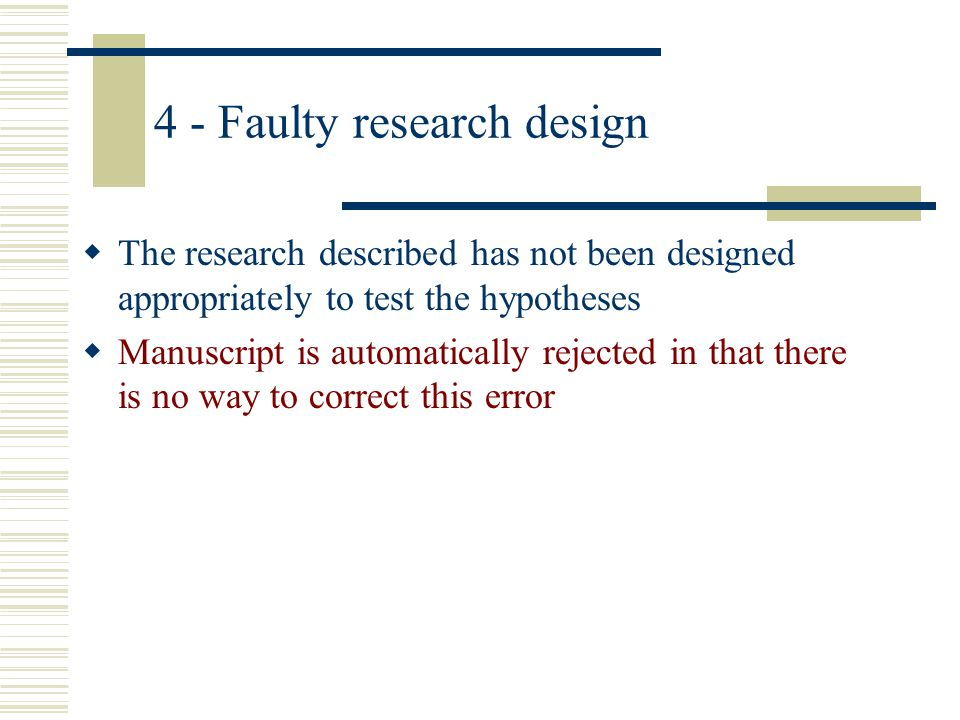 4 - Faulty research design
