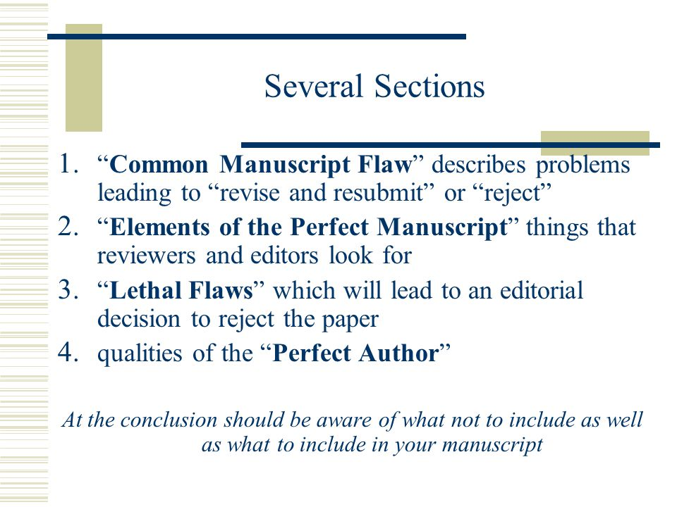 Several Sections Common Manuscript Flaw describes problems leading to revise and resubmit or reject