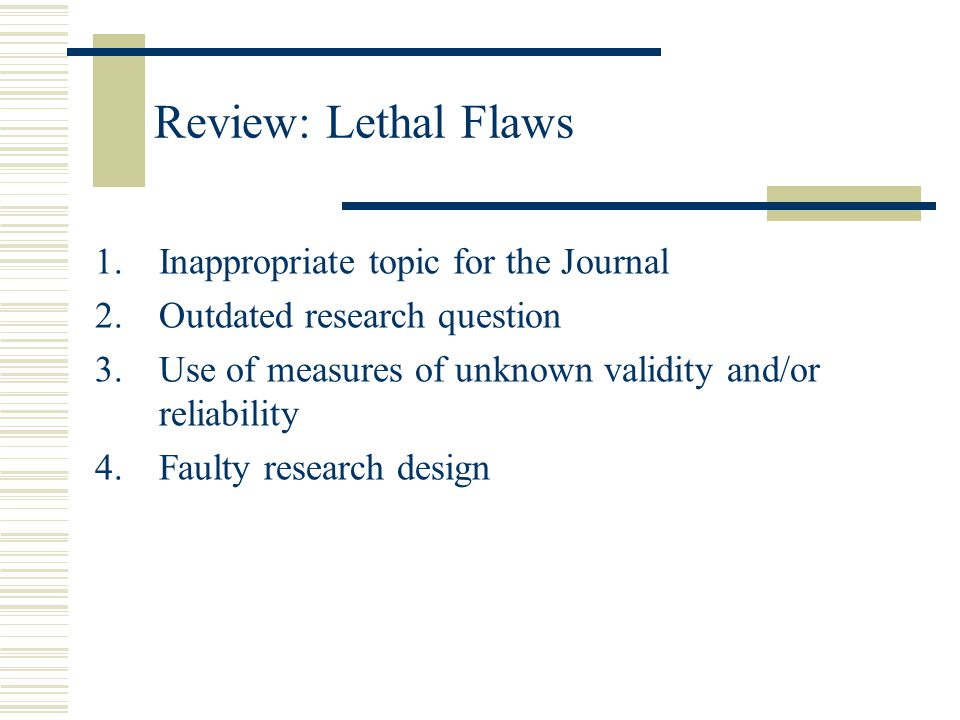 Review: Lethal Flaws Inappropriate topic for the Journal