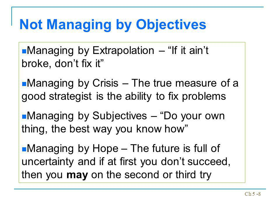 Not Managing by Objectives