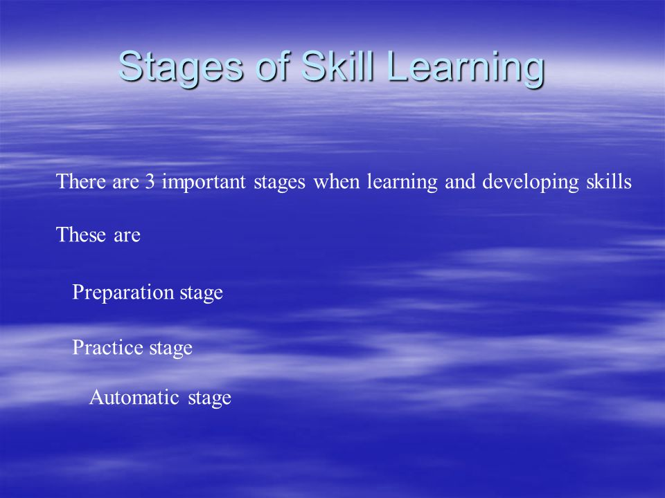 Stages of Skill Learning
