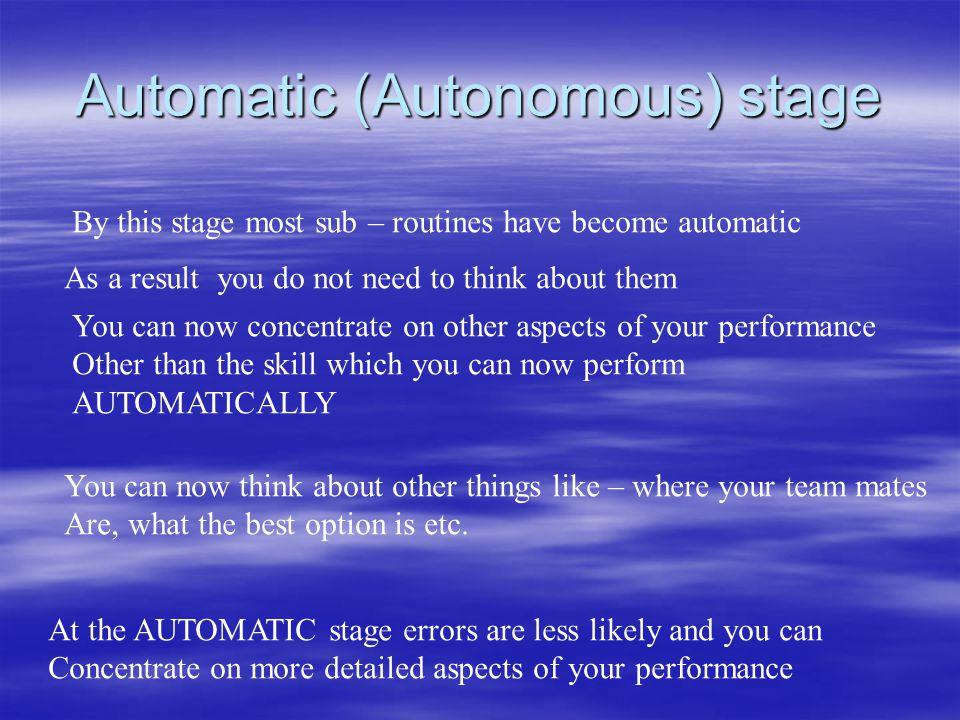 Automatic (Autonomous) stage