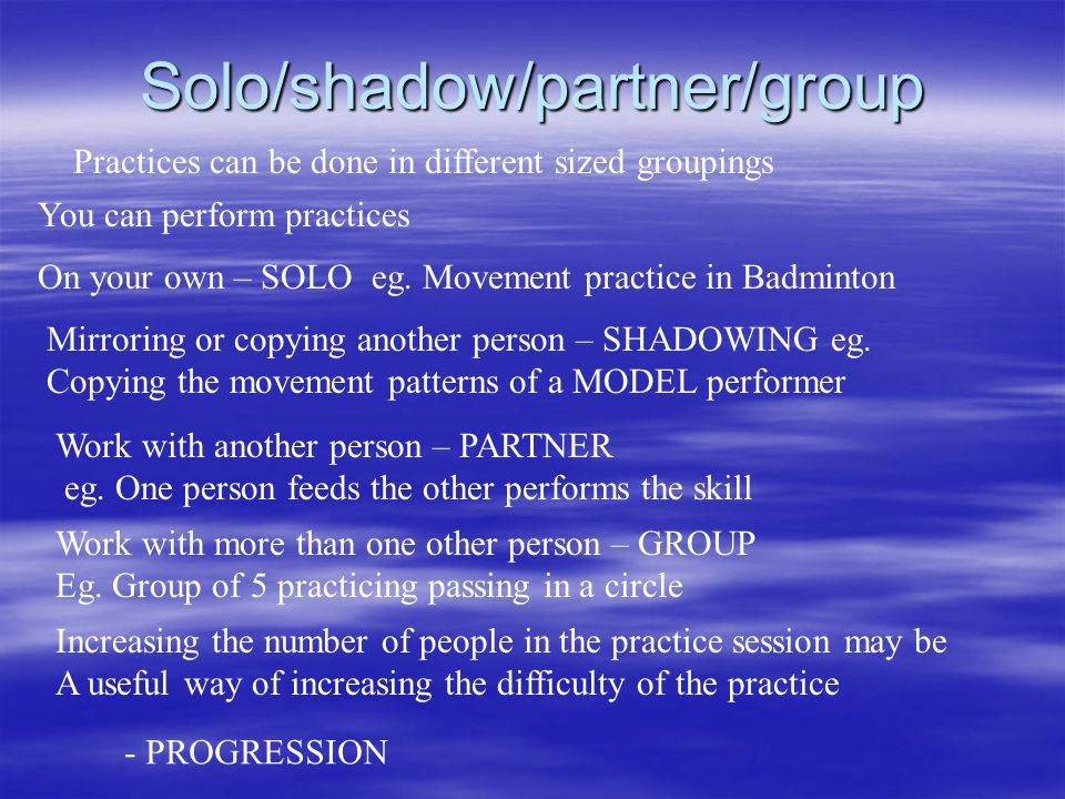 Solo/shadow/partner/group