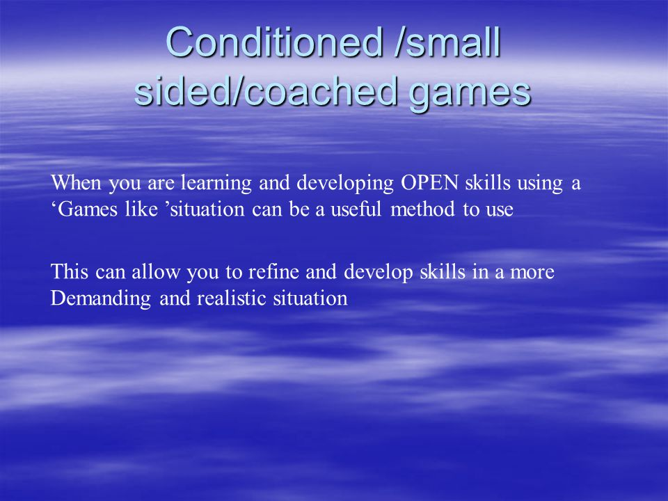 Conditioned /small sided/coached games