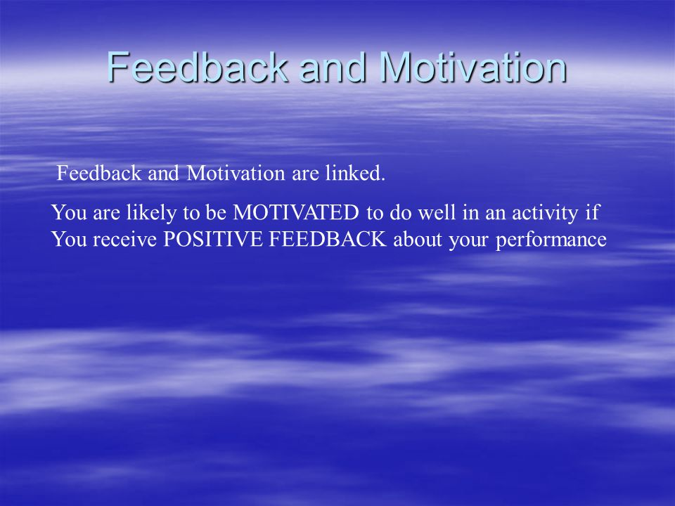 Feedback and Motivation