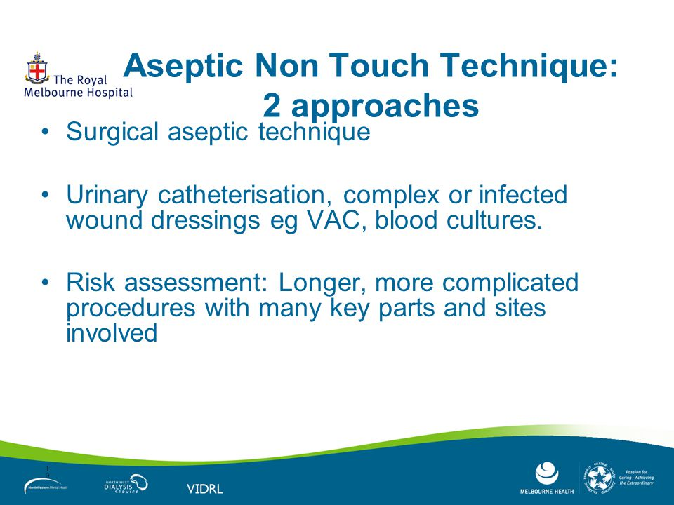 Aseptic Non Touch Technique: 2 approaches
