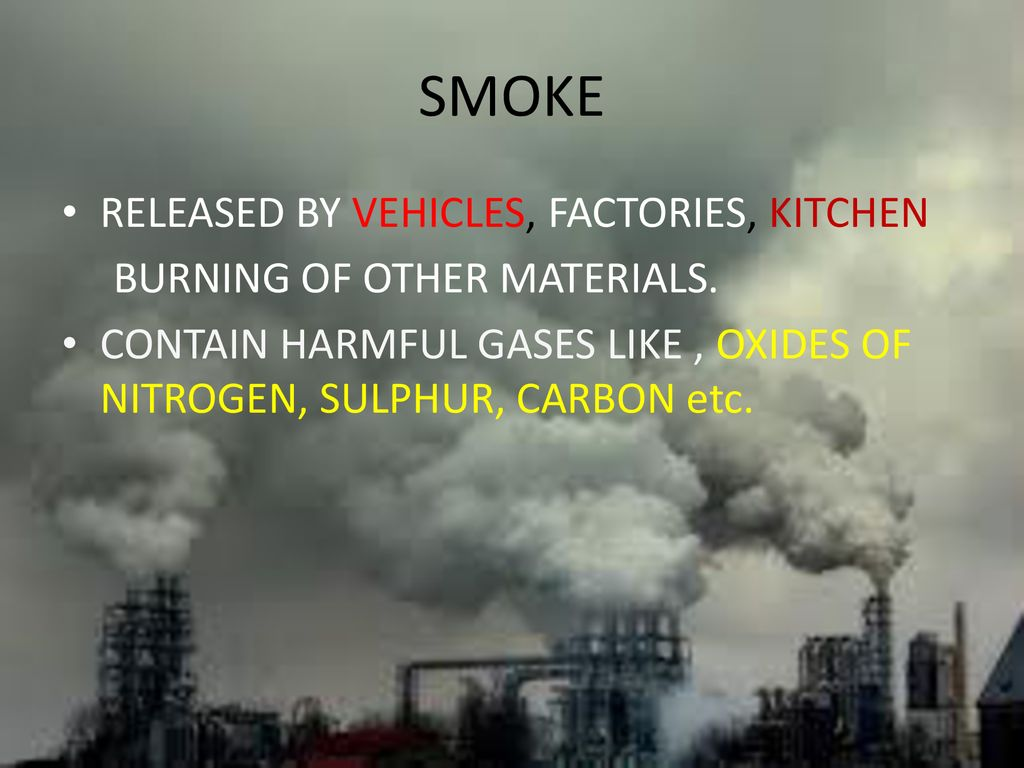 SMOKE RELEASED BY VEHICLES, FACTORIES, KITCHEN
