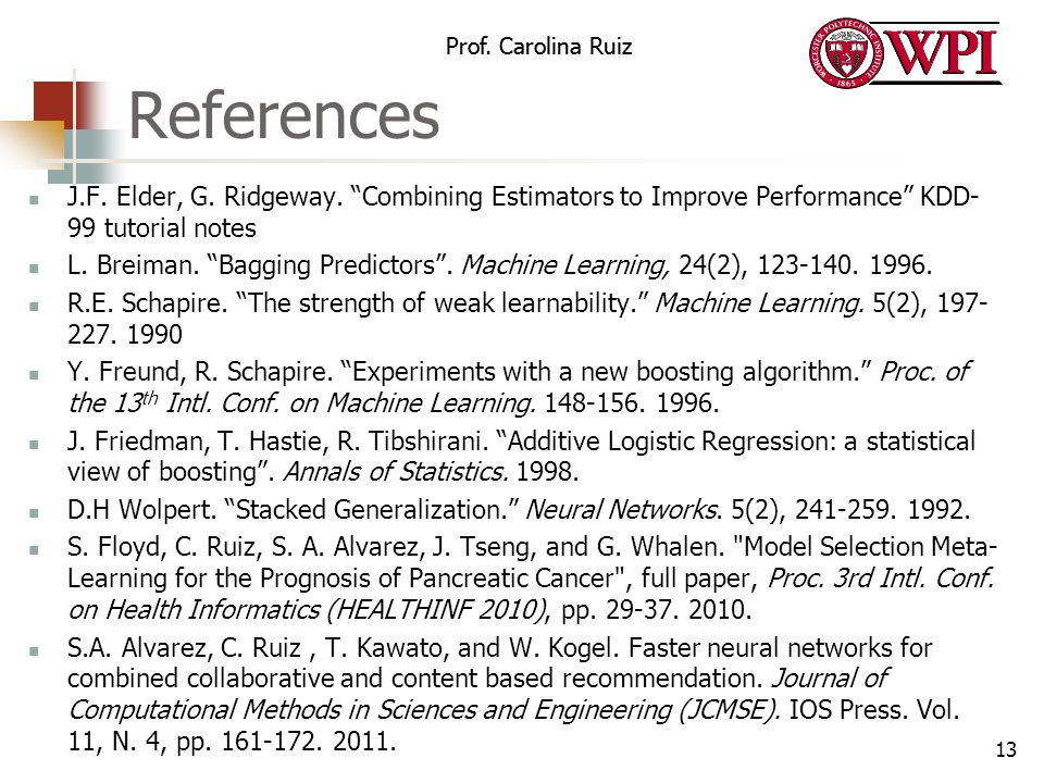 References J.F. Elder, G. Ridgeway. Combining Estimators to Improve Performance KDD-99 tutorial notes.